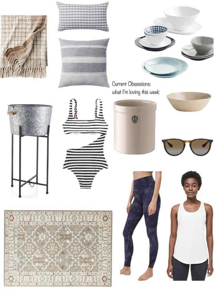Current Obsessions what I'm loving this week.  Target pillows and throw blanket; Crate & Barrel Melamine dishes; Ray-Ban Sunglasses; cute swimsuit; galvanized drink tub