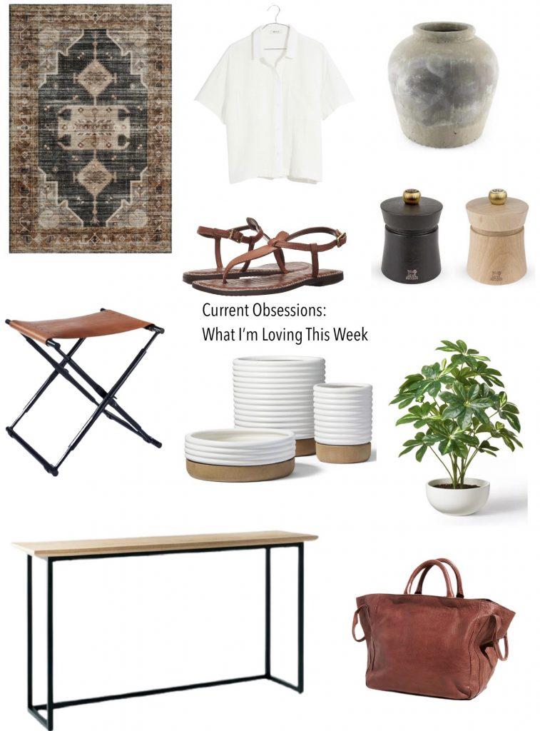 current obsessions what I'm loving this week!  A beautiful rug, sandals I love, handbag on my wish list, an affordable console table