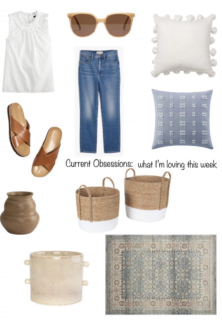 current obsessions what I'm loving this week!  MADEWELL sunglasses, cute leather slides, an affordable set of baskets, bargain throw pillows, a cute poplin top, summer-weight denim, vases, vintage-inspired rug